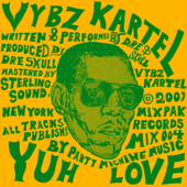 Yuh Love Vybz Kartel