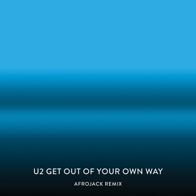 Get Out of Your Own Way (Afrojack Remix) - Single - U2