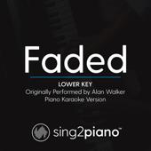 Faded (Lower Key) Originally Performed by Alan Walker] [Piano Karaoke Version]