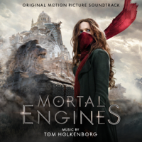 Mortal Engines (Original Motion Picture Soundtrack)