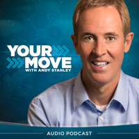 Your Move with Andy Stanley Podcast podcast
