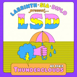 Thunderclouds (feat. Sia, Diplo & Labrinth) [MK Remix] - Single Mp3 Download