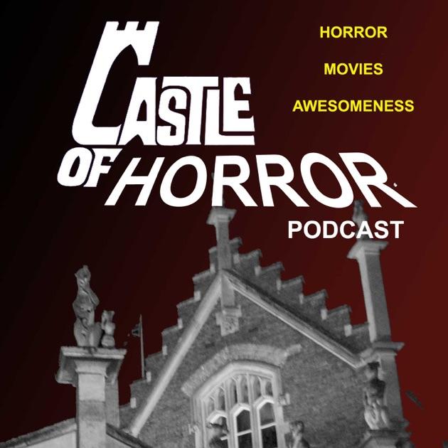Castle Of Horror Podcast By Jasonhendersontxgmail On Apple Podcasts