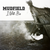I Will Be - EP - Mudfield
