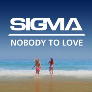 Sigma - Nobody to Love (Radio Edit)