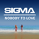 Nobody to Love (Grum Radio Edit) - Sigma