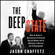 Jason Chaffetz - The Deep State: How an Army of Bureaucrats Protected Barack Obama and Is Working to Destroy the Trump Agenda (Unabridged)