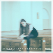 Feel About You - Aislin Evans