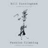 Bill Cunningham & Hilton Als - preface - Fashion Climbing (Unabridged)  artwork