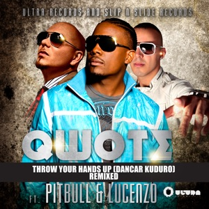 Throw Your Hands Up (Dancar Kuduro) [Feat. Pitbull & Lucenzo] [Remixed] - EP Mp3 Download