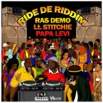Ras Demo, Lt. Stitchie & Papa Levi - Ride De Riddim