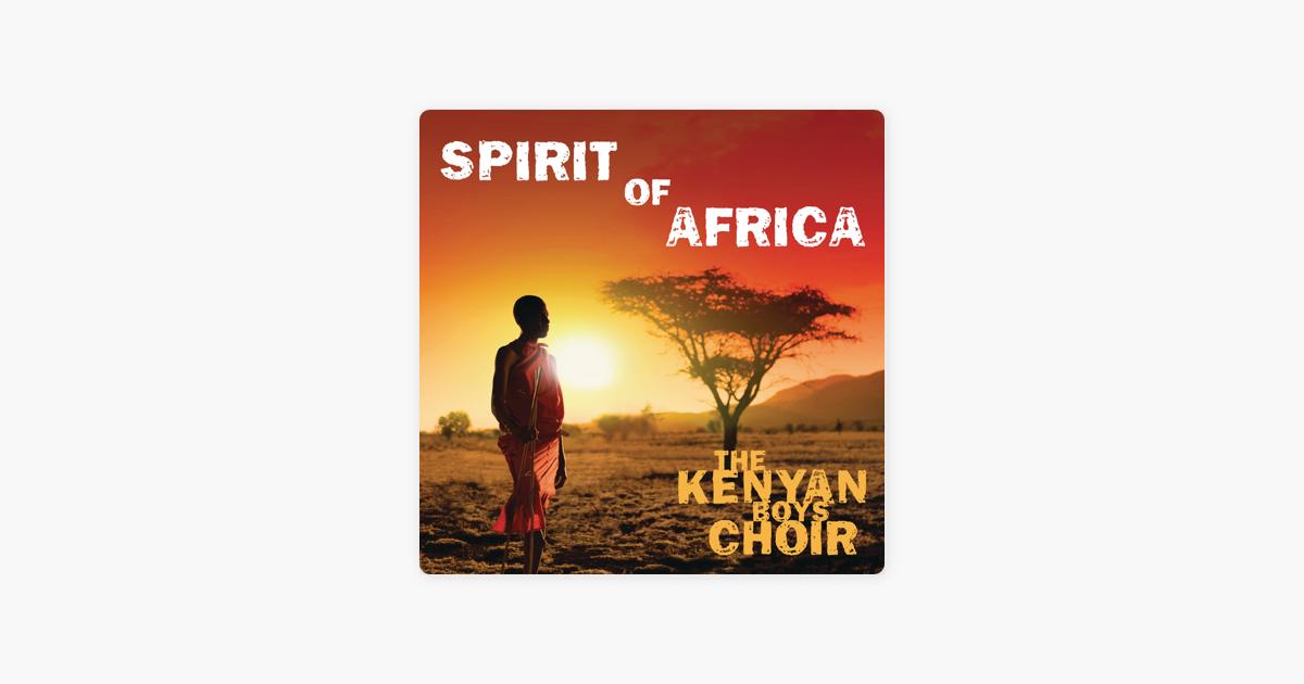 Spirit of Africa by The Kenyan Boys Choir