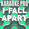 Karaoke Pro - I Fall Apart (Originally Performed by Post Malone)