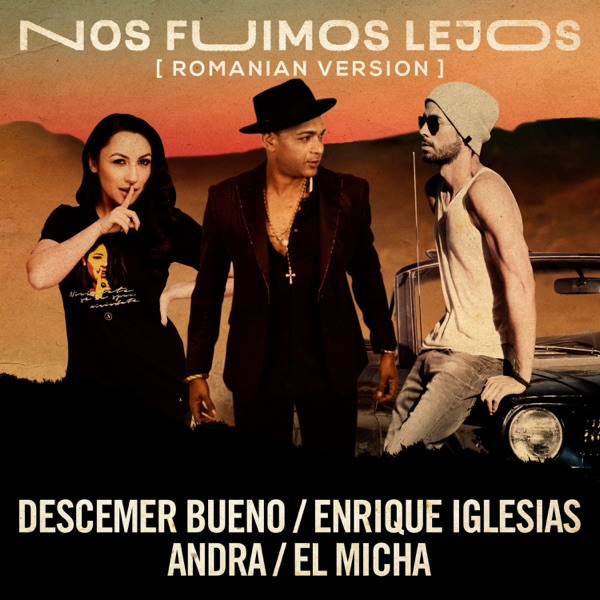 Nos Fuimos Lejos (Romanian Version) [feat. El Micha] - Single