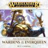 C. L. Werner - Wardens of the Everqueen: Age of Sigmar (Unabridged) artwork