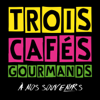 Trois Cafés Gourmands - À nos souvenirs artwork