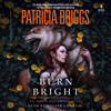Patricia Briggs - Burn Bright (Unabridged)  artwork