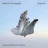 Diapason - Roberto Cacciapaglia & Royal Philharmonic Orchestra