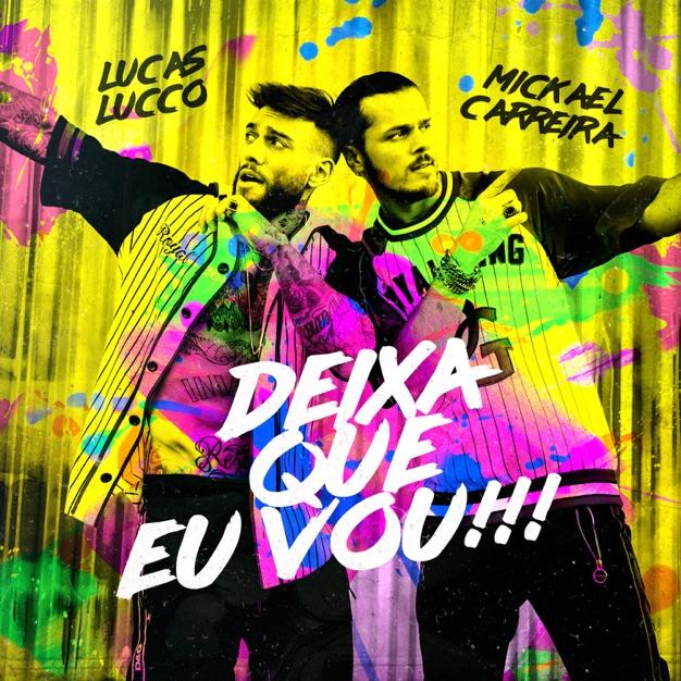 Mickael Carreira & Lucas Lucco – Deixa Que Eu Vou m4a