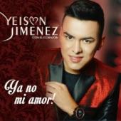 Yeison Jimenez - Ya No Mi Amor!
