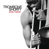 Trombone Shorty - The Craziest Thing