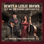 Dewey & Leslie Brown & The Carolina Gentlemen - Pickin' Grinnin'