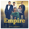 Empire Cast - Big Shoes (feat. Serayah & Yazz)  artwork