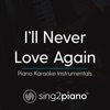 Sing2Piano - I'll Never Love Again (Originally Performed by Lady Gaga)