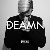 Save Me - DEAMN