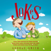 George Smith - Jokes: Funny Jokes and Puns for Adults and Kids: Knock Knock Jokes, Christmas Jokes, Bar Jokes, Riddles and Chicken Cross the Road Jokes (Unabridged)  artwork