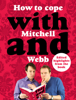 David Mitchell & Robert Webb - How to Cope with Mitchell and Webb (Abridged)  artwork