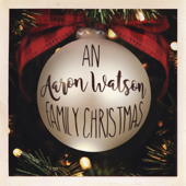An Aaron Watson Family Christmas-Aaron Watson