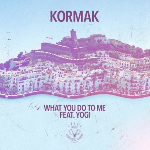 What You Do to Me (feat. Yogi) - EP Mp3 Download