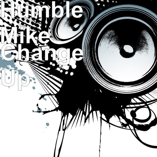 Humble Mike - Change Up (feat. Quando Rondo) - Single