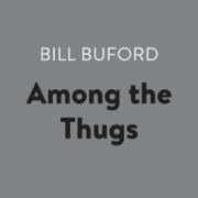 Among the Thugs (Unabridged)
