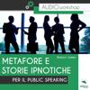 Metafore e storie ipnotiche per il Public Speaking - Robert James
