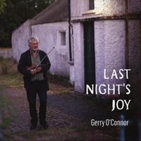 Last Night's Joy by Gerry O'Connor on Apple Music