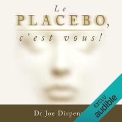 Le placebo, c'est vous !