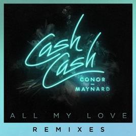 キャッシュ キャッシュの all my love feat conor maynard remixes
