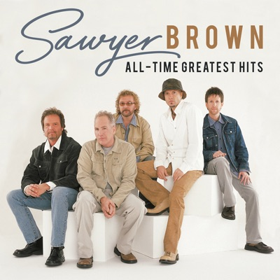 All-Time Greatest Hits - Sawyer Brown