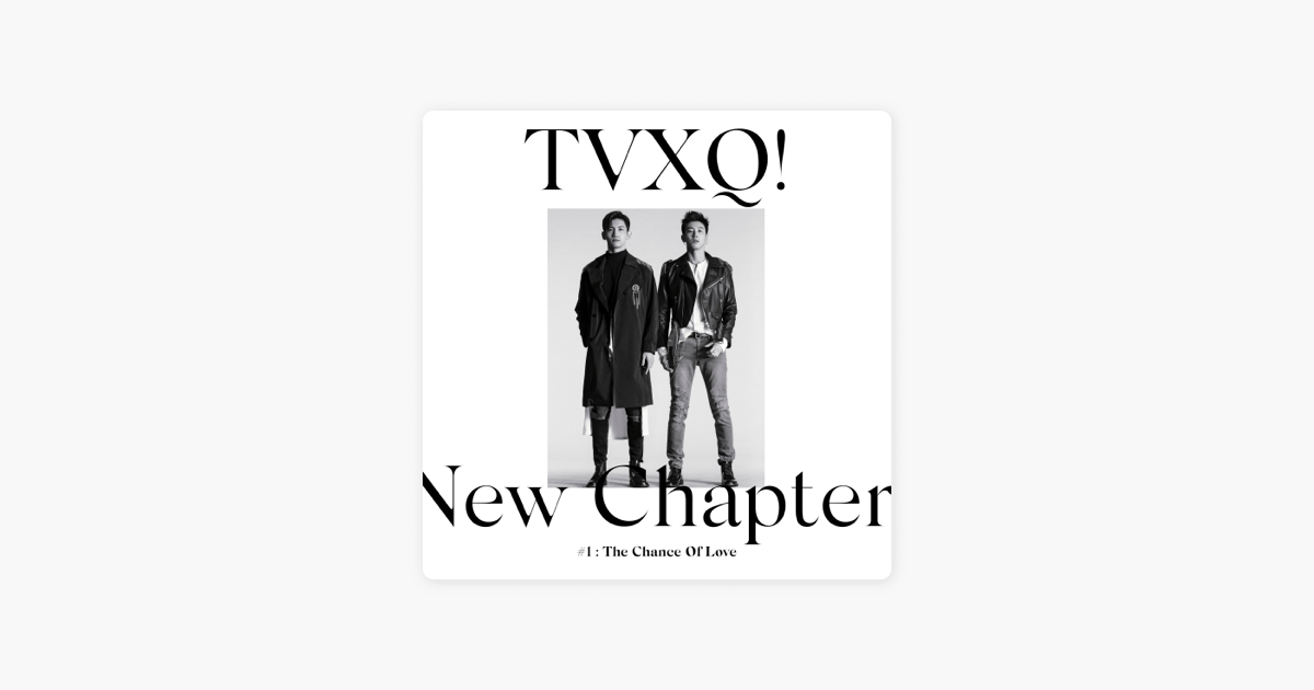 New Chapter #1: The Chance of Love - The 8th Album by TVXQ!