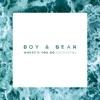 Where'd You Go (Acoustic Version) - Single, Boy & Bear