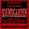 Live On Stage FM Broadcasts - Lollapalooza Festival 22nd July 1992, Soundgarden