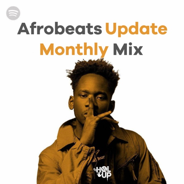 Afrobeats Update (Monthly Mixes With New Afrobeats Songs)