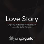 Love Story (Originally Performed by Taylor Swift) [Acoustic Guitar Karaoke]