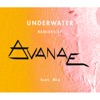 Underwater (feat. M.I.A.) [Remixes] - EP, Avanae