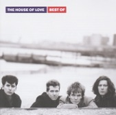 The House of Love - The Girl With The Loneliest Eyes