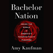 Download Bachelor Nation: Inside the World of America's Favorite Guilty Pleasure (Unabridged) Audio Book