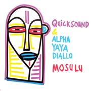Mosulu - Quicksound & Alpha Yaya Diallo - Quicksound & Alpha Yaya Diallo