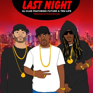 Last Night (feat. Future & Tru Life) - Single Mp3 Download